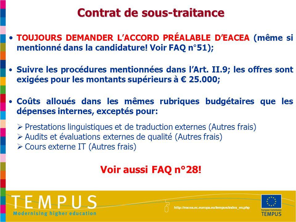 http://eacea.ec.europa.eu/tempus/index_en.php Contrat de sous-traitance TOUJOURS DEMANDER LACCORD PRÉALABLE DEACEA (même si mentionné dans la candidat