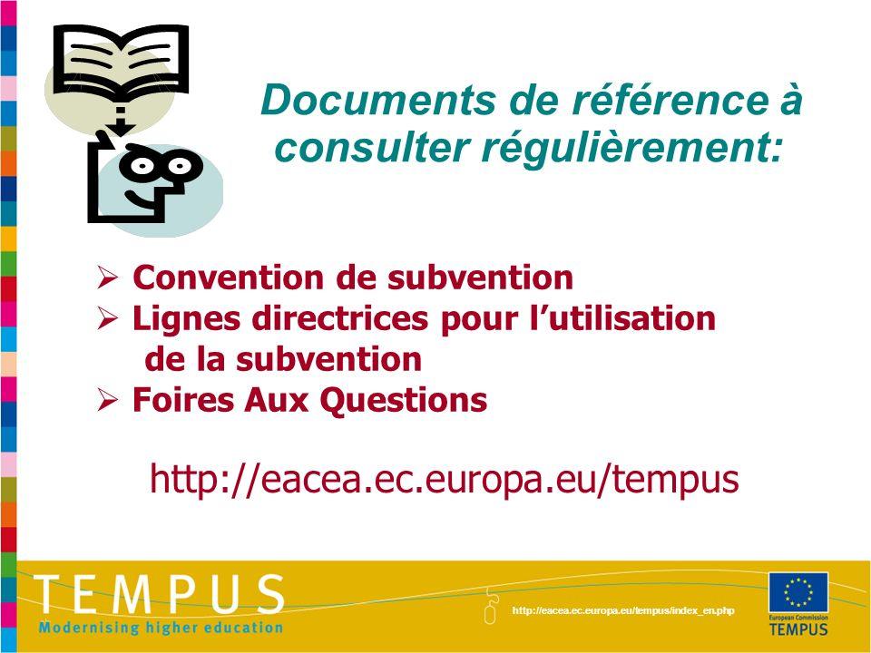 http://eacea.ec.europa.eu/tempus/index_en.php Documents de référence à consulter régulièrement: Convention de subvention Lignes directrices pour lutil