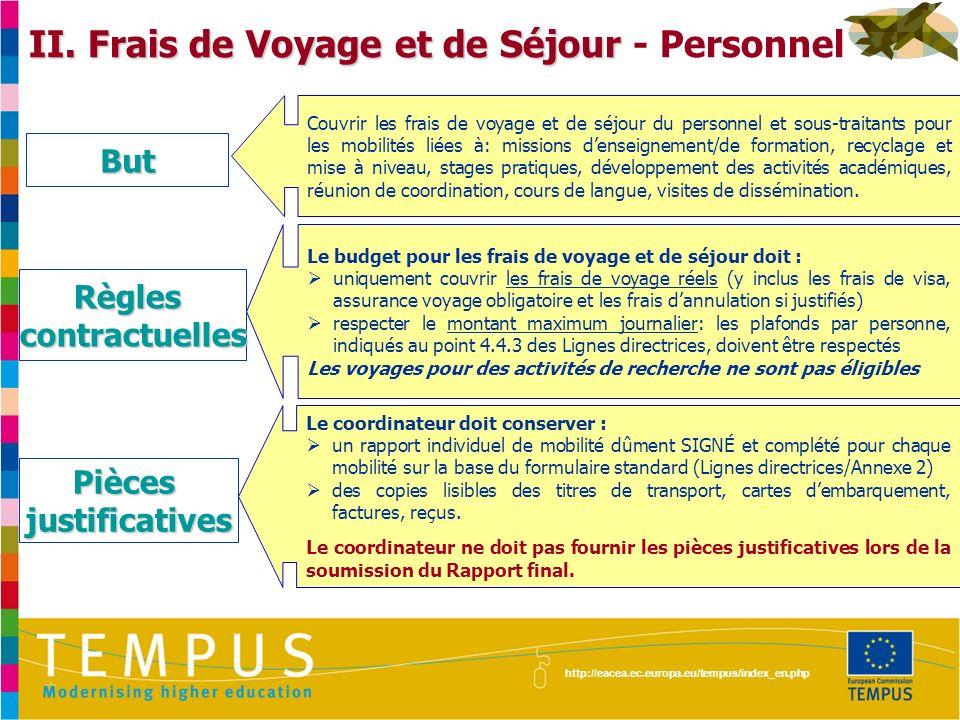 http://eacea.ec.europa.eu/tempus/index_en.php II. Frais de Voyage et de Séjour II. Frais de Voyage et de Séjour - Personnel Couvrir les frais de voyag