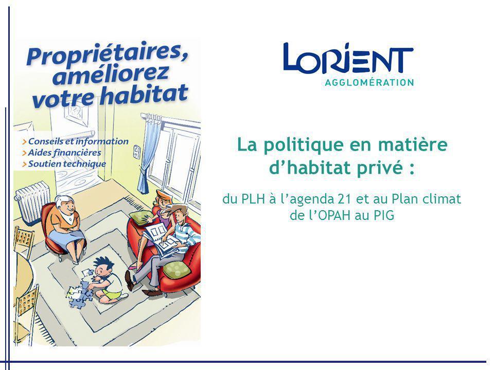 La politique en matière dhabitat privé : du PLH à lagenda 21 et au Plan climat de lOPAH au PIG