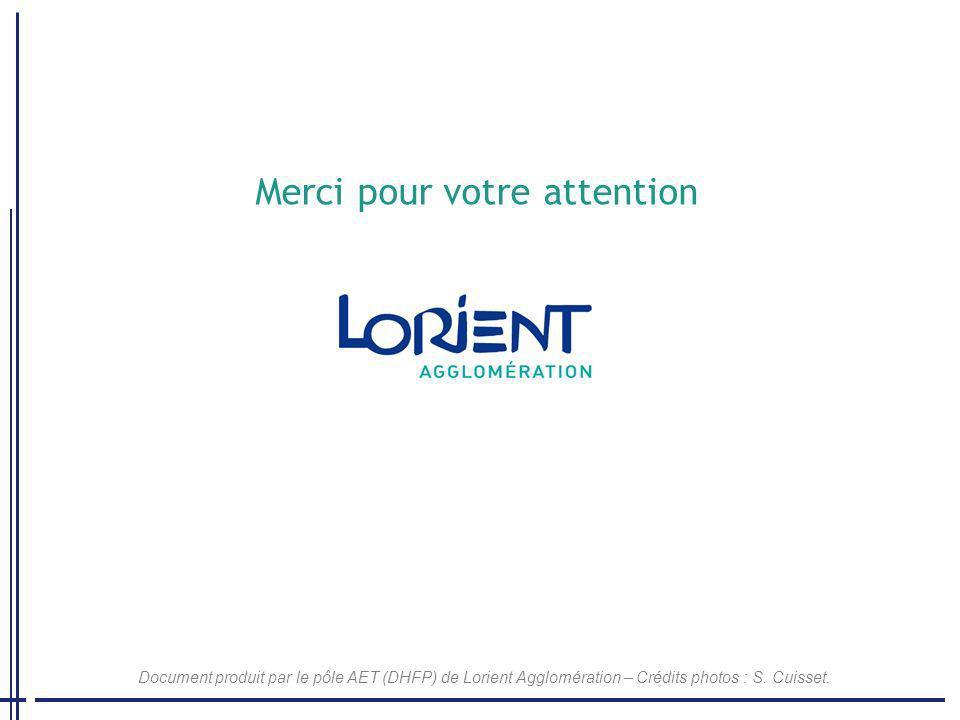 Document produit par le pôle AET (DHFP) de Lorient Agglomération – Crédits photos : S. Cuisset. Merci pour votre attention