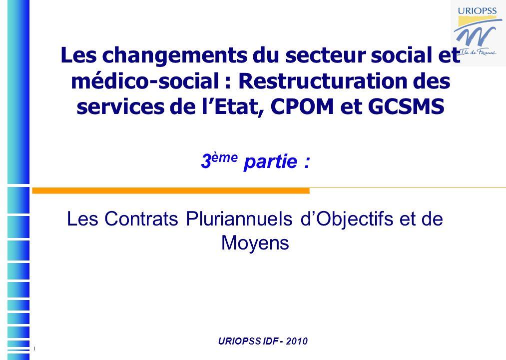 Les changements du secteur social et médico-social : Restructuration des services de lEtat, CPOM et GCSMS 3 ème partie : Les Contrats Pluriannuels dOb