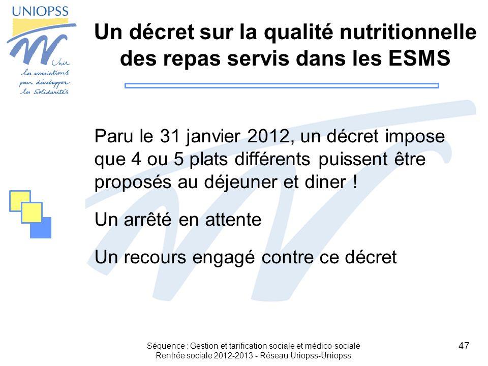 47 Un décret sur la qualité nutritionnelle des repas servis dans les ESMS Paru le 31 janvier 2012, un décret impose que 4 ou 5 plats différents puisse