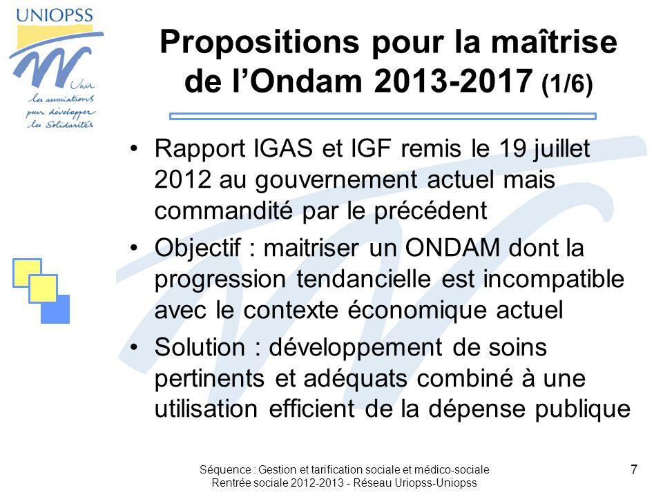 7 Propositions pour la maîtrise de lOndam 2013-2017 (1/6) Rapport IGAS et IGF remis le 19 juillet 2012 au gouvernement actuel mais commandité par le p