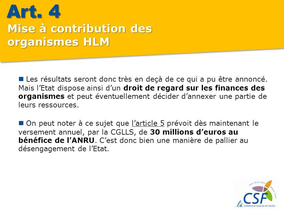 Mise à contribution des organismes HLM Les résultats seront donc très en deçà de ce qui a pu être annoncé.
