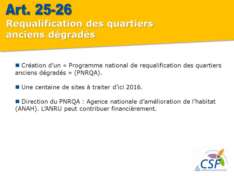 Requalification des quartiers anciens dégradés Création dun « Programme national de requalification des quartiers anciens dégradés » (PNRQA).