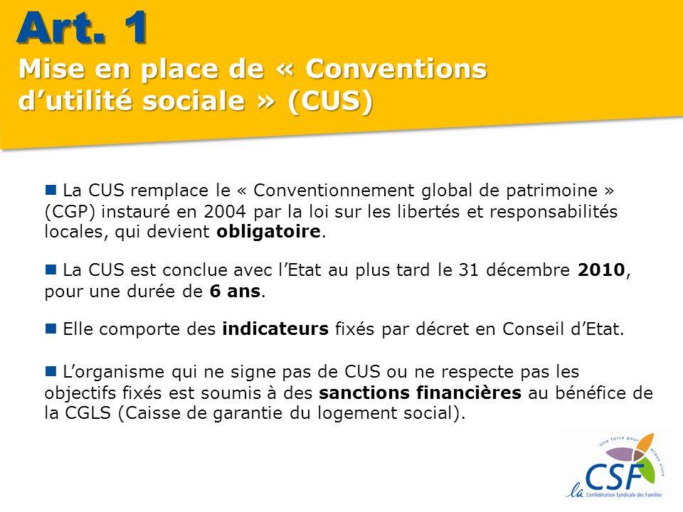 La CUS remplace le « Conventionnement global de patrimoine » (CGP) instauré en 2004 par la loi sur les libertés et responsabilités locales, qui devient obligatoire.