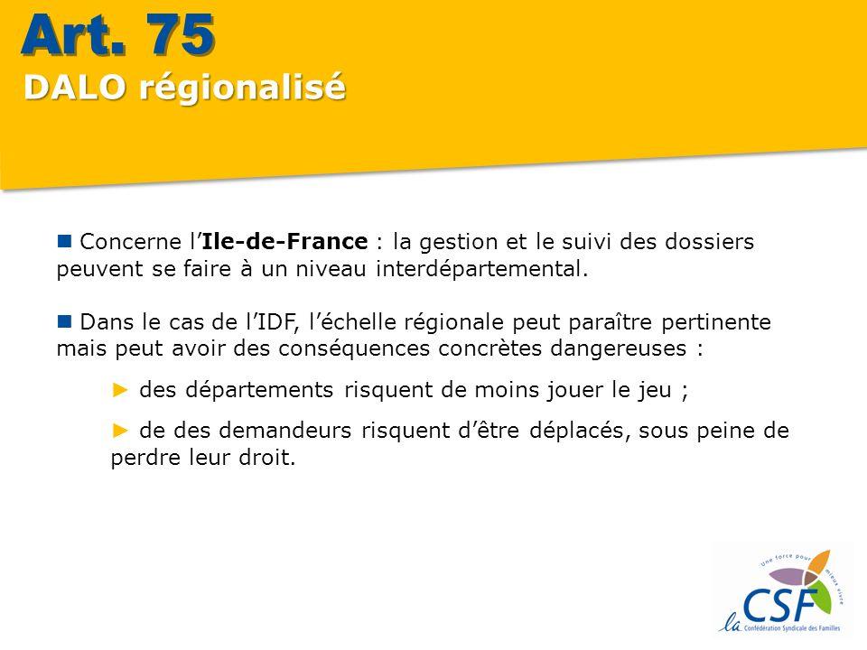 DALO régionalisé Concerne lIle-de-France : la gestion et le suivi des dossiers peuvent se faire à un niveau interdépartemental.