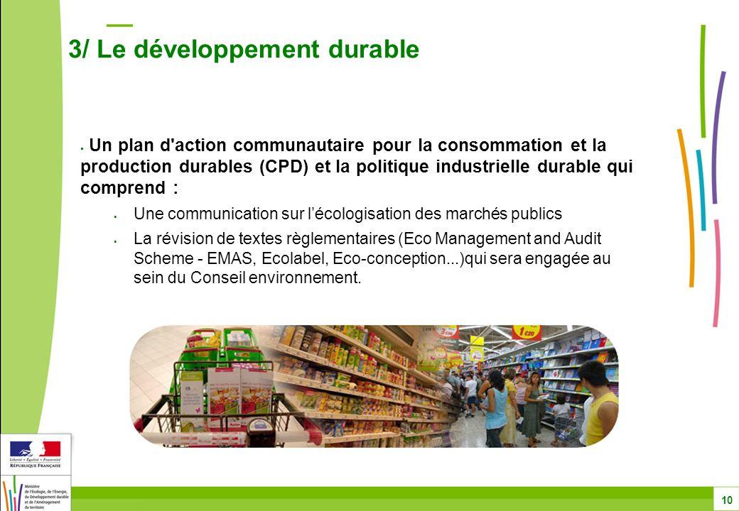 Un plan d'action communautaire pour la consommation et la production durables (CPD) et la politique industrielle durable qui comprend : Une communicat