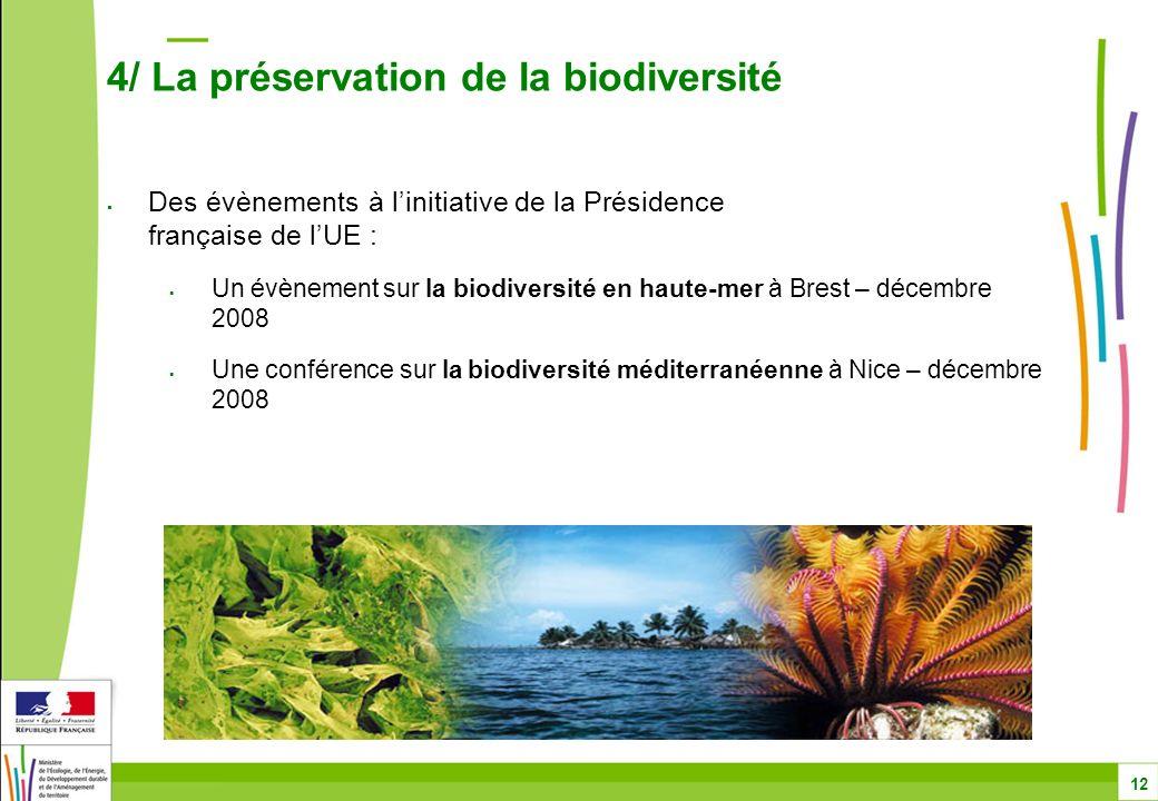 Des évènements à linitiative de la Présidence française de lUE : Un évènement sur la biodiversité en haute-mer à Brest – décembre 2008 Une conférence