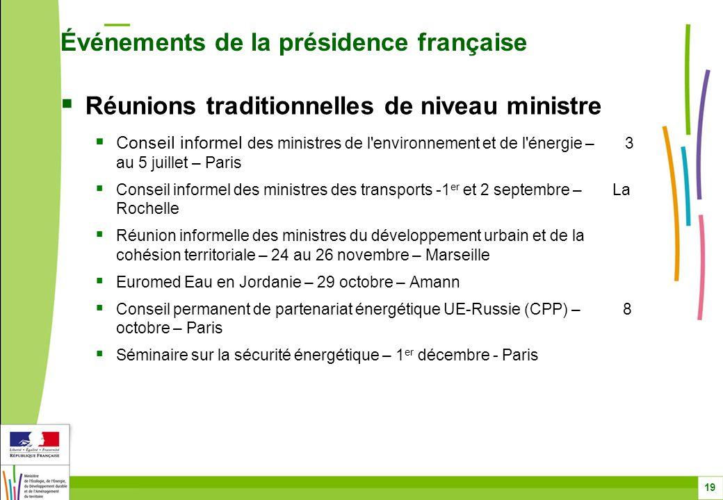 Réunions traditionnelles de niveau ministre Conseil informel des ministres de l'environnement et de l'énergie – 3 au 5 juillet – Paris Conseil informe