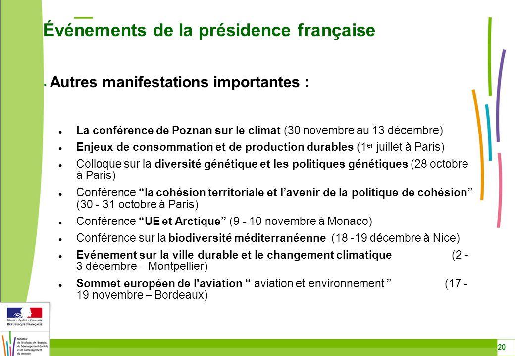La conférence de Poznan sur le climat (30 novembre au 13 décembre) Enjeux de consommation et de production durables (1 er juillet à Paris) Colloque su