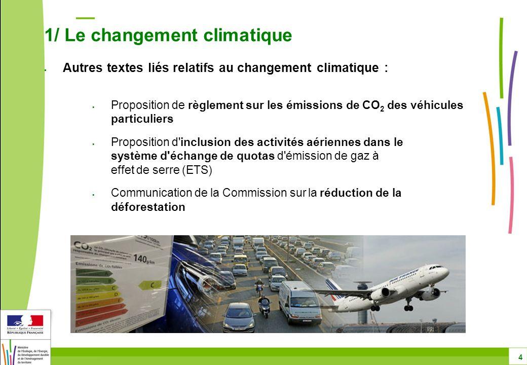 Proposition de règlement sur les émissions de CO 2 des véhicules particuliers Proposition d'inclusion des activités aériennes dans le système d'échang