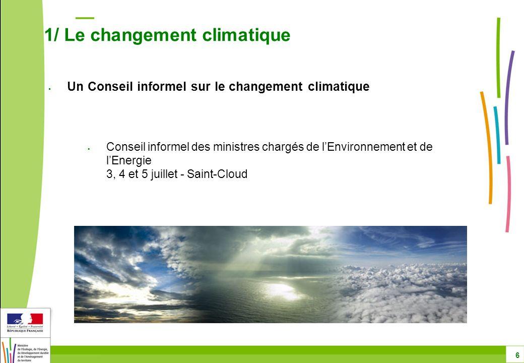 Conseil informel des ministres chargés de lEnvironnement et de lEnergie 3, 4 et 5 juillet - Saint-Cloud Un Conseil informel sur le changement climatiq