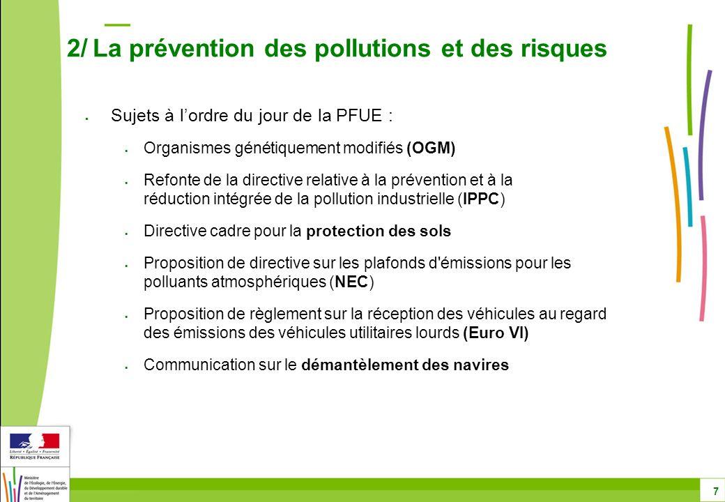 Sujets à lordre du jour de la PFUE : Organismes génétiquement modifiés (OGM) Refonte de la directive relative à la prévention et à la réduction intégr