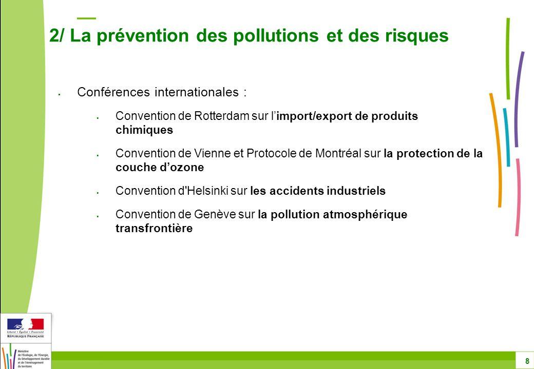 Conférences internationales : Convention de Rotterdam sur limport/export de produits chimiques Convention de Vienne et Protocole de Montréal sur la pr