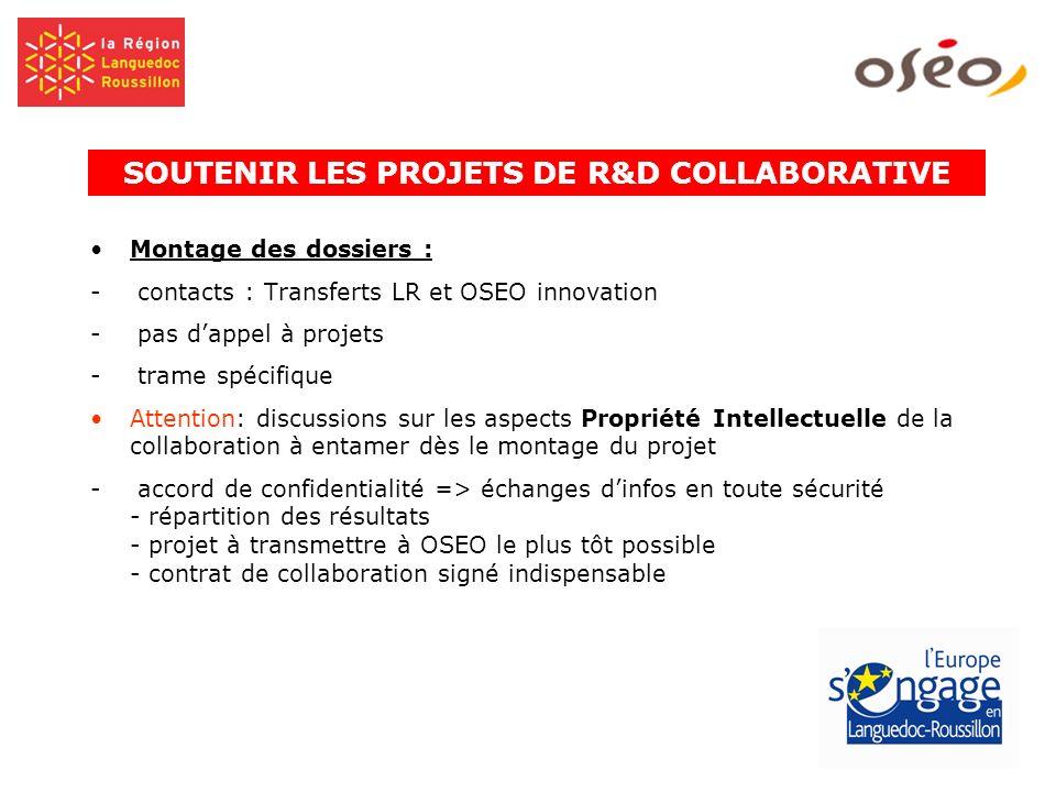 Montage des dossiers : - contacts : Transferts LR et OSEO innovation - pas dappel à projets - trame spécifique Attention: discussions sur les aspects
