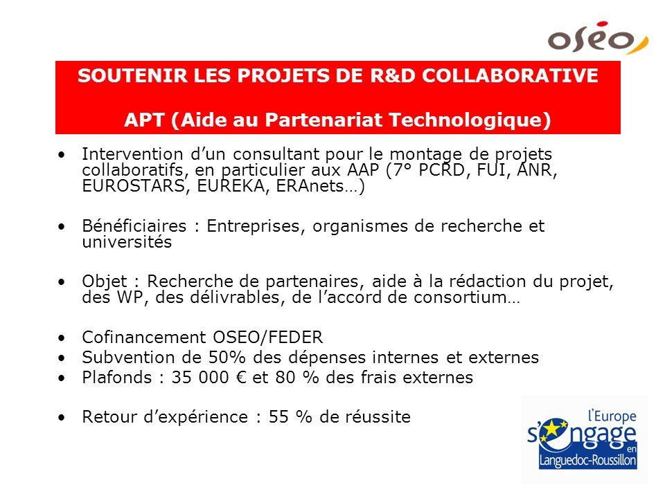 SOUTENIR LES PROJETS DE R&D COLLABORATIVE Intervention dun consultant pour le montage de projets collaboratifs, en particulier aux AAP (7° PCRD, FUI,