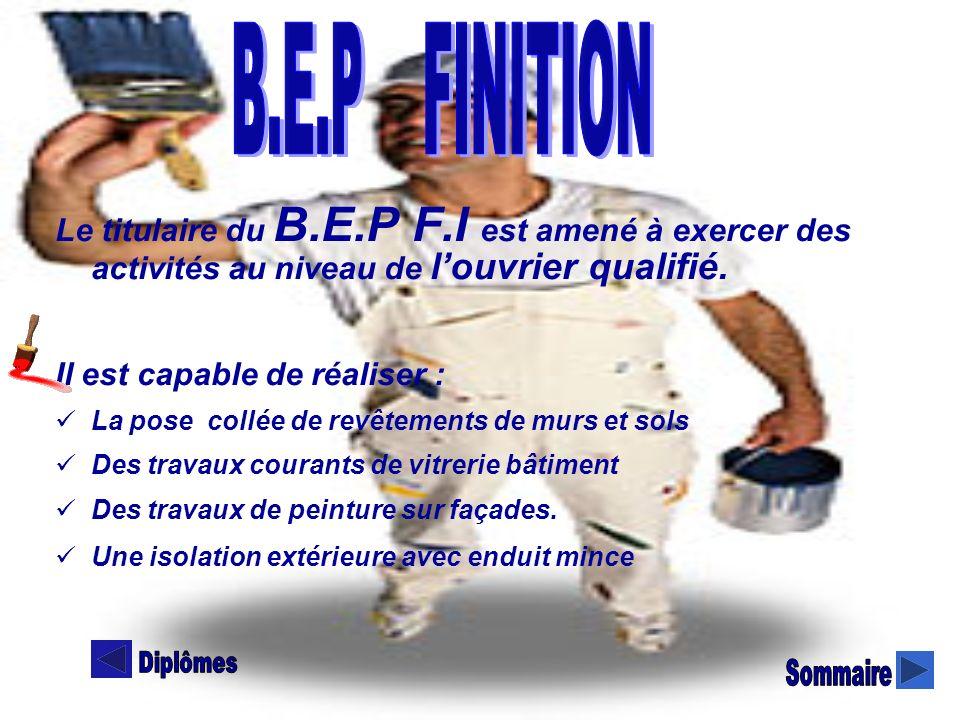 Le titulaire du B.E.P F.I est amené à exercer des activités au niveau de louvrier qualifié. Il est capable de réaliser : La pose collée de revêtements