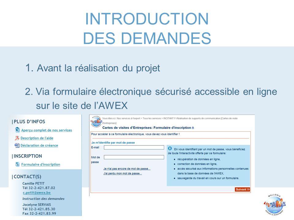 1. Avant la réalisation du projet 2. Via formulaire électronique sécurisé accessible en ligne sur le site de lAWEX