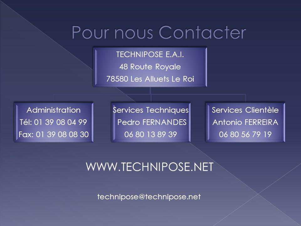 TECHNIPOSE E.A.I. 48 Route Royale 78580 Les Alluets Le Roi Administration Tél: 01 39 08 04 99 Fax: 01 39 08 08 30 Services Techniques Pedro FERNANDES