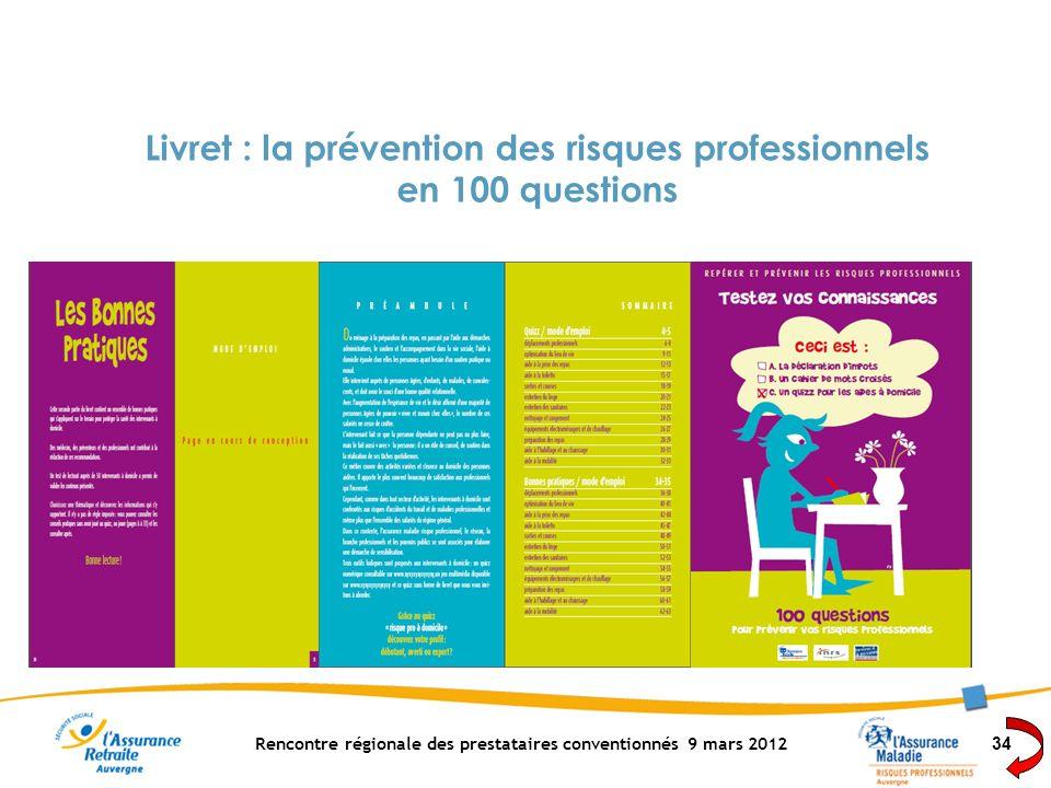 Rencontre régionale des prestataires conventionnés 9 mars 2012 34 Livret : la prévention des risques professionnels en 100 questions