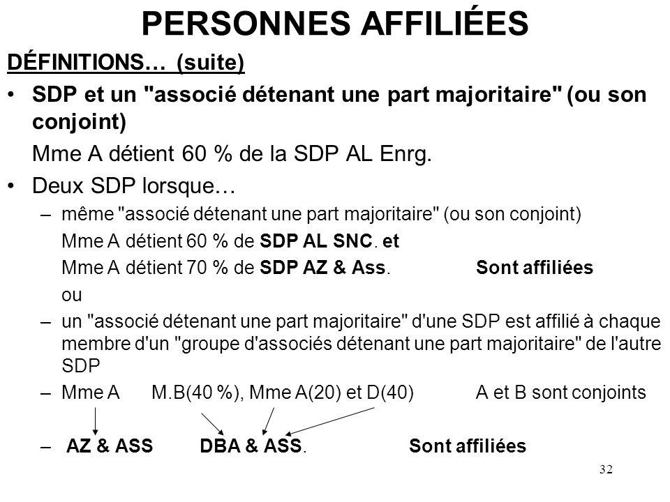 32 PERSONNES AFFILIÉES DÉFINITIONS… (suite) SDP et un
