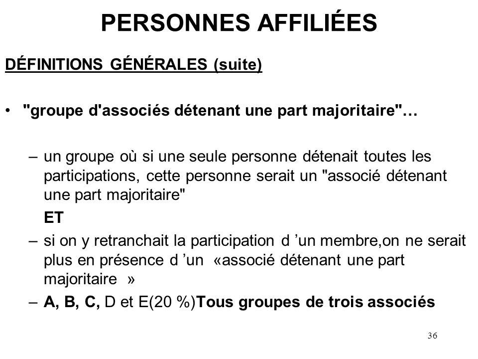 36 PERSONNES AFFILIÉES DÉFINITIONS GÉNÉRALES (suite)