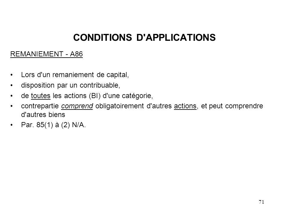 71 CONDITIONS D'APPLICATIONS REMANIEMENT - A86 Lors d'un remaniement de capital, disposition par un contribuable, de toutes les actions (BI) d'une cat
