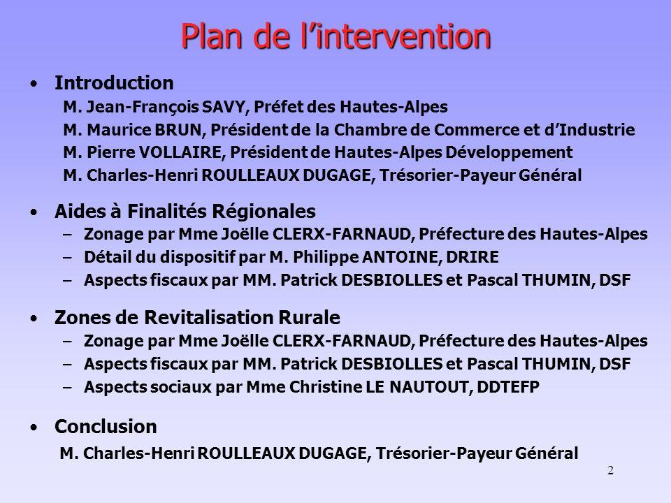 2 Plan de lintervention Introduction M. Jean-François SAVY, Préfet des Hautes-Alpes M. Maurice BRUN, Président de la Chambre de Commerce et dIndustrie