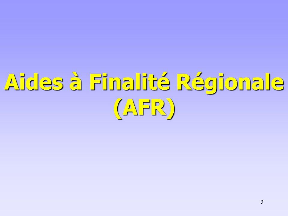 3 Aides à Finalité Régionale (AFR)