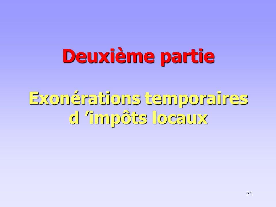 35 Deuxième partie Exonérations temporaires d impôts locaux