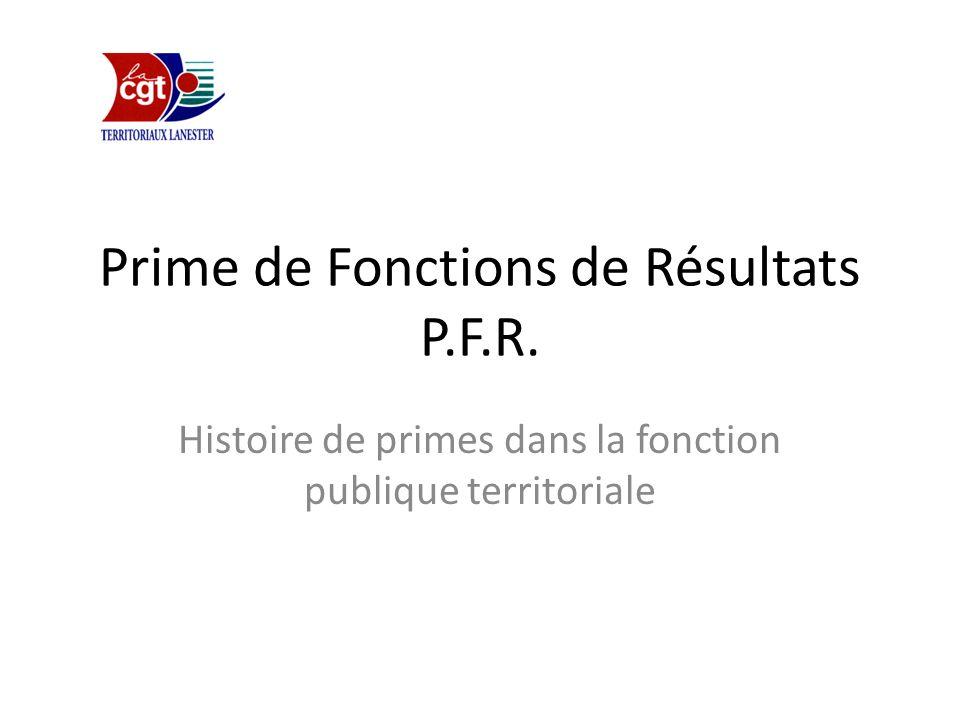 Prime de Fonctions de Résultats P.F.R. Histoire de primes dans la fonction publique territoriale