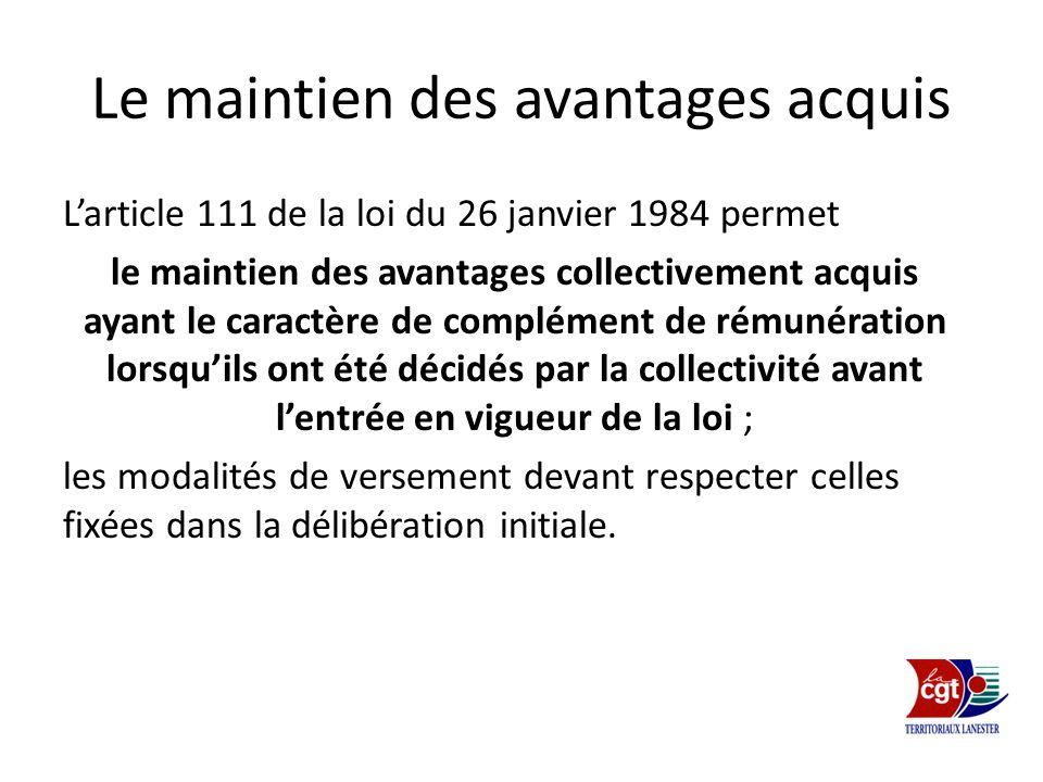 Le maintien des avantages acquis Larticle 111 de la loi du 26 janvier 1984 permet le maintien des avantages collectivement acquis ayant le caractère d