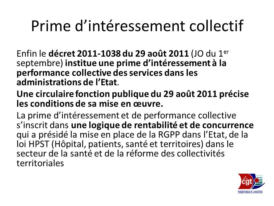 Prime dintéressement collectif Enfin le décret 2011-1038 du 29 août 2011 (JO du 1 er septembre) institue une prime dintéressement à la performance col