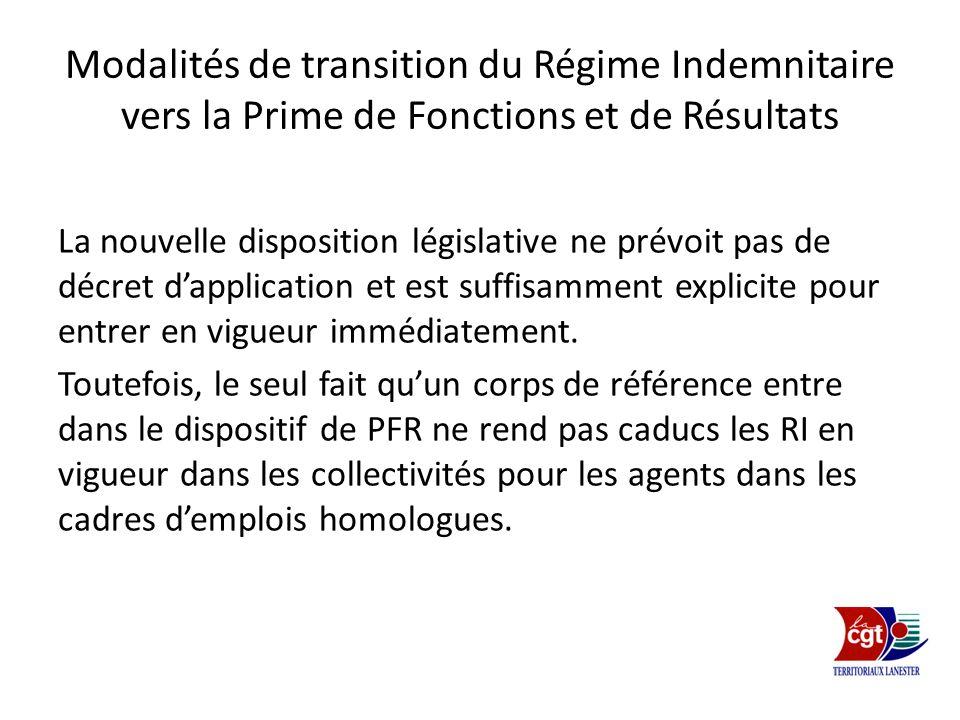 Modalités de transition du Régime Indemnitaire vers la Prime de Fonctions et de Résultats La nouvelle disposition législative ne prévoit pas de décret