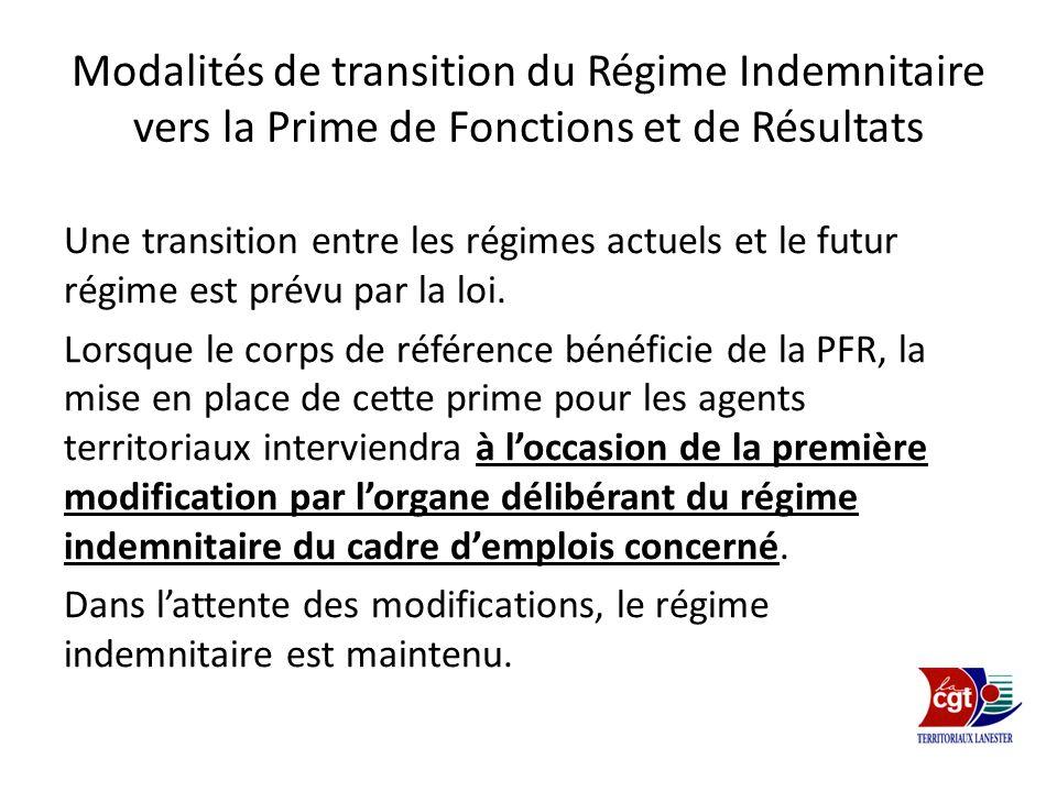 Modalités de transition du Régime Indemnitaire vers la Prime de Fonctions et de Résultats Une transition entre les régimes actuels et le futur régime