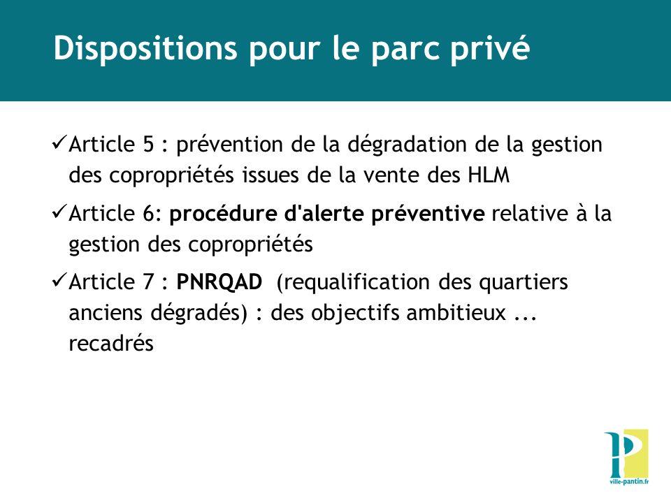 Dispositions pour le parc privé Article 5 : prévention de la dégradation de la gestion des copropriétés issues de la vente des HLM Article 6: procédur