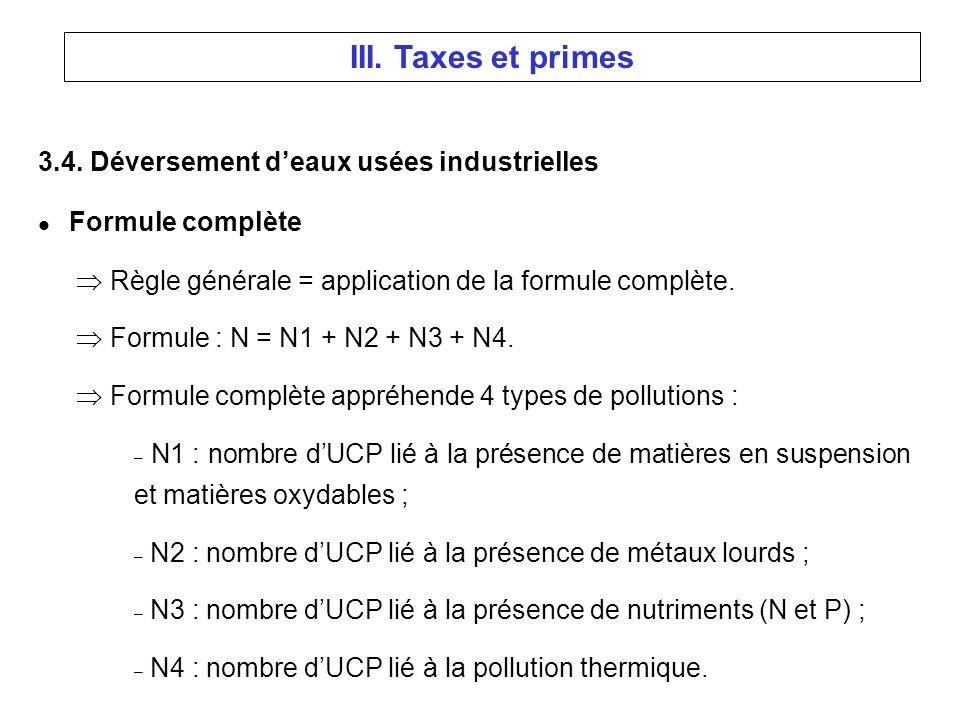3.4. Déversement deaux usées industrielles l Formule complète Règle générale = application de la formule complète. Formule : N = N1 + N2 + N3 + N4. Fo