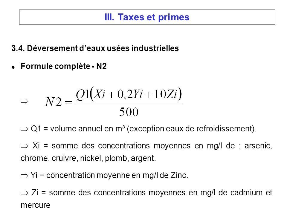 3.4. Déversement deaux usées industrielles l Formule complète - N2 Q1 = volume annuel en m³ (exception eaux de refroidissement). Xi = somme des concen