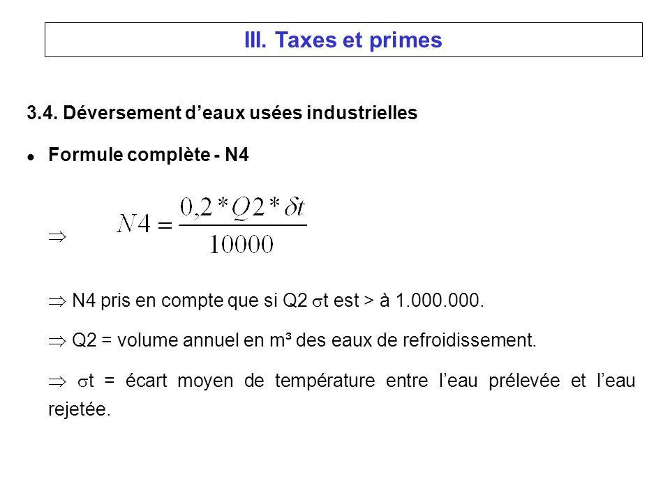 3.4. Déversement deaux usées industrielles l Formule complète - N4 N4 pris en compte que si Q2 t est > à 1.000.000. Q2 = volume annuel en m³ des eaux