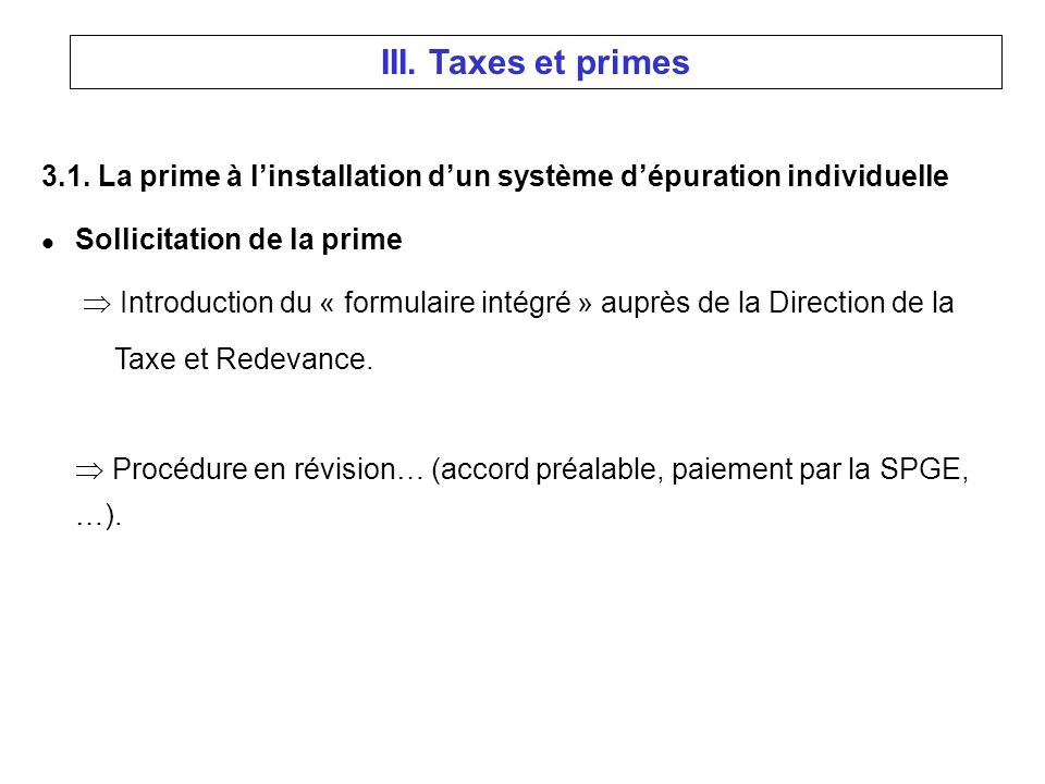 3.1. La prime à linstallation dun système dépuration individuelle l Sollicitation de la prime Introduction du « formulaire intégré » auprès de la Dire