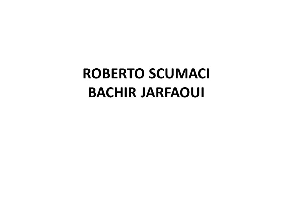 ROBERTO SCUMACI BACHIR JARFAOUI