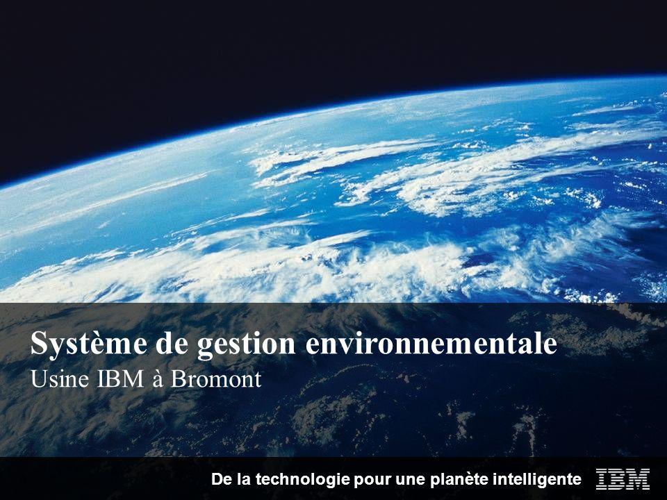 Système de gestion environnementale Usine IBM à Bromont De la technologie pour une planète intelligente
