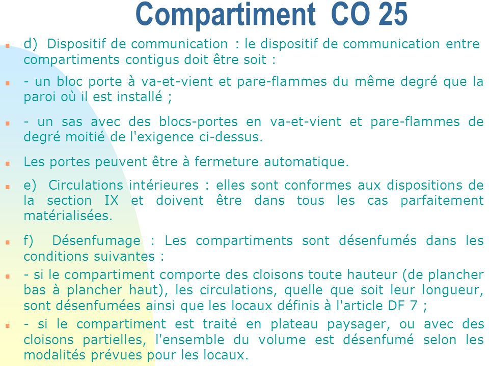Compartiment CO 25 n d ) Dispositif de communication : le dispositif de communication entre compartiments contigus doit être soit : n - un bloc porte