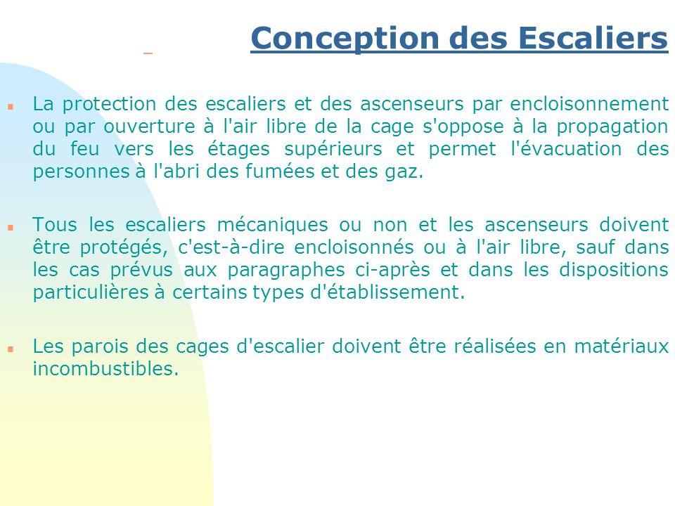 Conception des Escaliers – n La protection des escaliers et des ascenseurs par encloisonnement ou par ouverture à l'air libre de la cage s'oppose à la