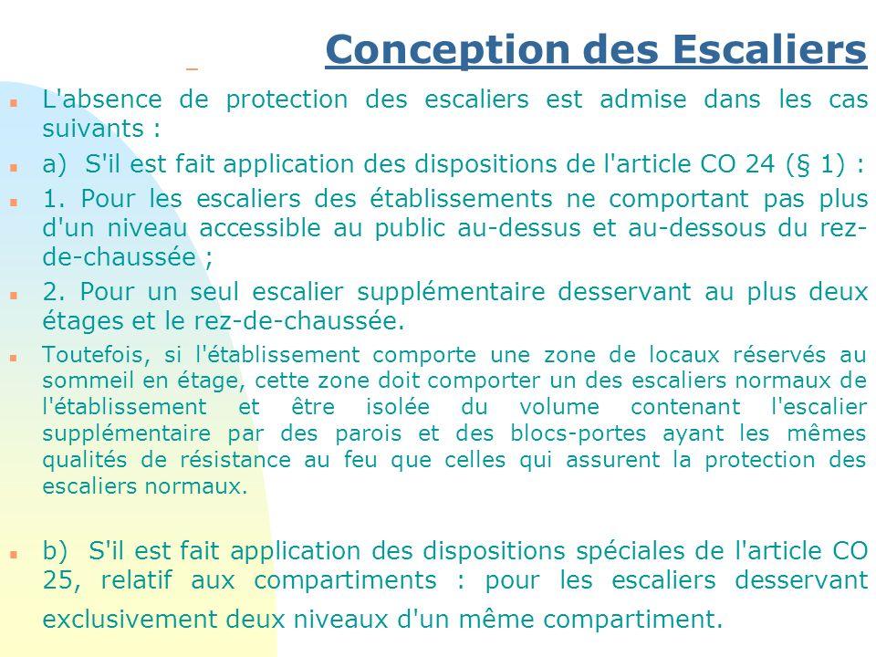 Conception des Escaliers – n L'absence de protection des escaliers est admise dans les cas suivants : n a) S'il est fait application des dispositions