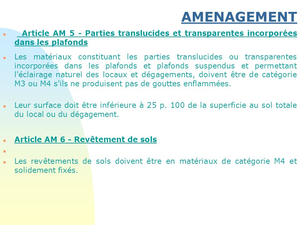 AMENAGEMENT n Article AM 5 - Parties translucides et transparentes incorporées dans les plafonds n Les matériaux constituant les parties translucides