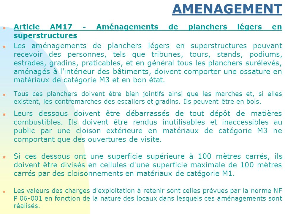 AMENAGEMENT n Article AM17 - Aménagements de planchers légers en superstructures n Les aménagements de planchers légers en superstructures pouvant rec