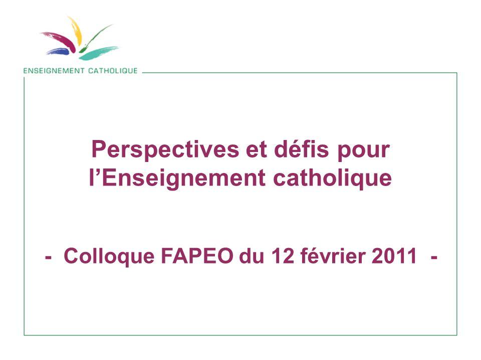 Perspectives et défis pour lEnseignement catholique - Colloque FAPEO du 12 février 2011 -